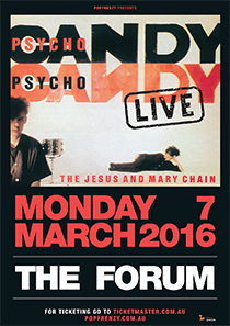 THE JESUS AND MARY CHAIN PSYCHOCANDY 30TH ANNIVERSARY AUSTRALIAN TOUR